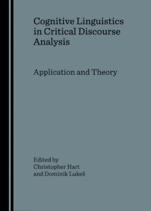 Cognitive Linguistics in Critical Discourse Analysis : Application and Theory, PDF eBook