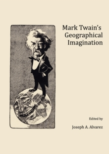 None Mark Twain's Geographical Imagination, PDF eBook
