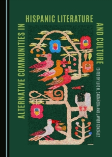 Alternative Communities in Hispanic Literature and Culture, PDF eBook