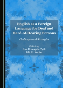 English as a Foreign Language for Deaf and Hard-of-Hearing Persons : Challenges and Strategies, PDF eBook