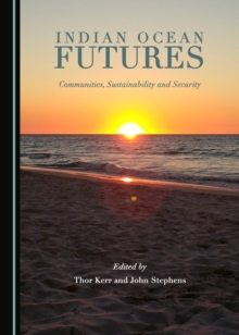 Indian Ocean Futures : Communities, Sustainability and Security, PDF eBook