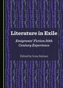 Literature in Exile : Emigrants' Fiction 20th Century Experience, PDF eBook