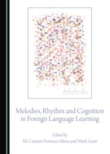 Melodies, Rhythm and Cognition in Foreign Language Learning, PDF eBook