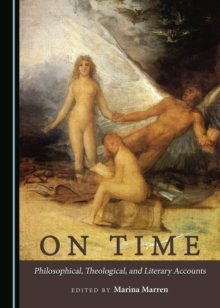 On Time : Philosophical, Theological, and Literary Accounts, PDF eBook