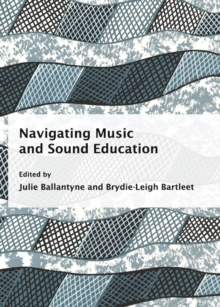 Navigating Music and Sound Education, PDF eBook