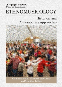 Applied Ethnomusicology : Historical and Contemporary Approaches, PDF eBook