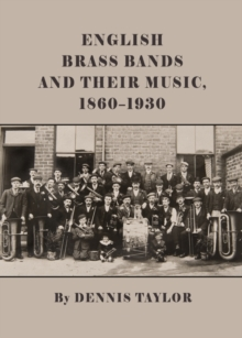 English Brass Bands and their Music, 1860-1930, PDF eBook
