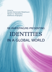 Re-inventing/Re-presenting Identities in a Global World, PDF eBook