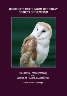 Burridge's Multilingual Dictionary of Birds of the World : Volume XIX Czech (Cestina) and Volume XX Slovak (Slovenstina), PDF eBook