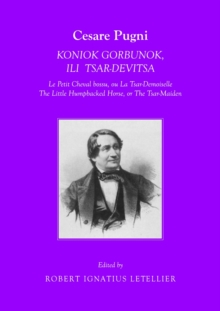 Cesare Pugni : KONIOK GORBUNOK, ILI TSAR-DEVITSA Le Petit Cheval bossu, ou La Tsar-Demoiselle The Little Humpbacked Horse, or The Tsar-Maiden, PDF eBook