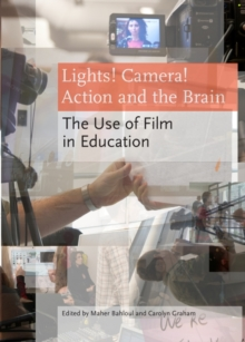 None Lights! Camera! Action and the Brain : The Use of Film in Education, PDF eBook
