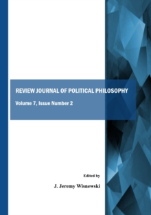 None Review Journal of Political Philosophy : Volume 7, Issue Number 2, PDF eBook