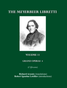 The Meyerbeer Libretti : Grand Opera 4 L'Africaine, PDF eBook