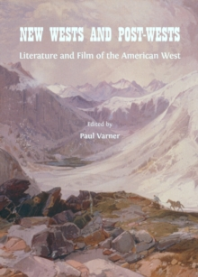 None New Wests and Post-Wests : Literature and Film of the American West, PDF eBook