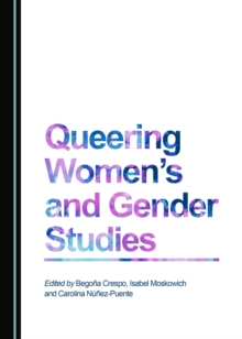 Queering Women's and Gender Studies, PDF eBook