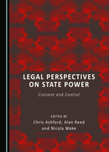 Legal Perspectives on State Power : Consent and Control, PDF eBook