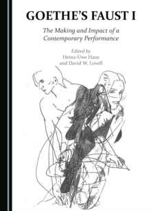 Goethe's Faust I : The Making and Impact of a Contemporary Performance, PDF eBook