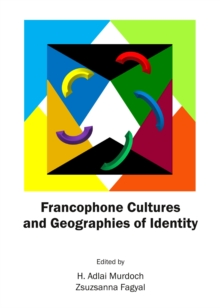 Francophone Cultures and Geographies of Identity, PDF eBook