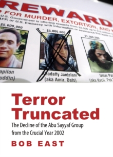 Terror Truncated : The Decline of the Abu Sayyaf Group from the Crucial Year 2002, PDF eBook