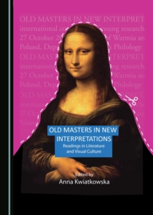 Old Masters in New Interpretations : Readings in Literature and Visual Culture, PDF eBook