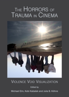The Horrors of Trauma in Cinema : Violence Void Visualization, PDF eBook