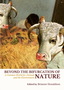 None Beyond the Bifurcation of Nature : A Common World for Animals and the Environment, PDF eBook