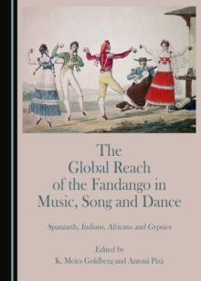 The Global Reach of the Fandango in Music, Song and Dance : Spaniards, Indians, Africans and Gypsies, PDF eBook