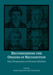 Reconsidering the Origins of Recognition : New Perspectives on German Idealism, PDF eBook