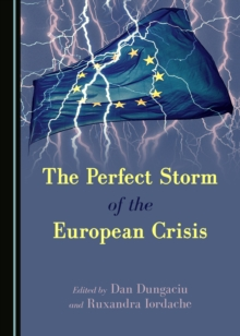 The Perfect Storm of the European Crisis, PDF eBook
