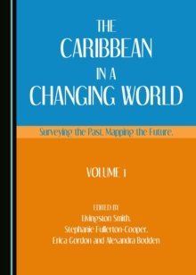 The Caribbean in a Changing World : Surveying the Past, Mapping the Future, Volume 1, PDF eBook