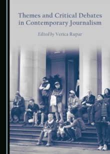 None Themes and Critical Debates in Contemporary Journalism, PDF eBook