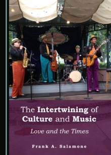 The Intertwining of Culture and Music : Love and the Times, PDF eBook