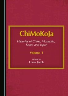 None ChiMoKoJa : Histories of China, Mongolia, Korea and Japan-Volume 1, PDF eBook