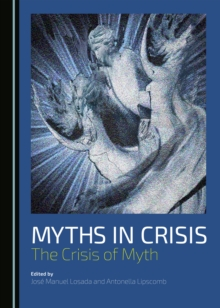 Myths in Crisis : The Crisis of Myth, PDF eBook