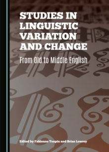 Studies in Linguistic Variation and Change : From Old to Middle English, PDF eBook