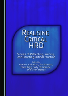 Realising Critical HRD : Stories of Reflecting, Voicing, and Enacting Critical Practice, PDF eBook