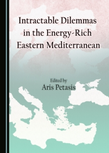 None Intractable Dilemmas in the Energy-Rich Eastern Mediterranean, PDF eBook