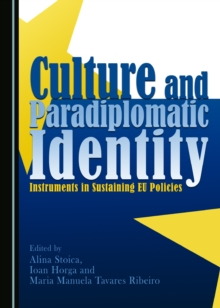 Culture and Paradiplomatic Identity : Instruments in Sustaining EU Policies, PDF eBook