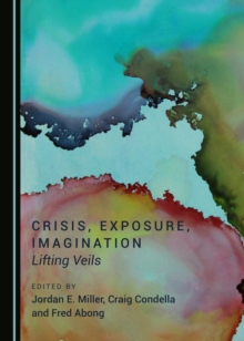 None Crisis, Exposure, Imagination : Lifting Veils, PDF eBook