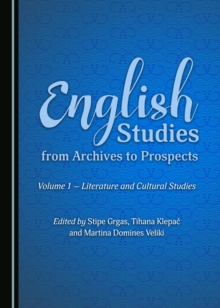 English Studies from Archives to Prospects : Volume 1 - Literature and Cultural Studies, PDF eBook