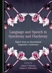 None Language and Speech in Synchrony and Diachrony : Papers from an International Linguistics Conference, PDF eBook