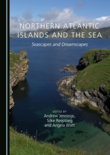 None Northern Atlantic Islands and the Sea : Seascapes and Dreamscapes, PDF eBook