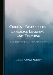 Current Research on Language Learning and Teaching : Case Study of Bosnia and Herzegovina, PDF eBook