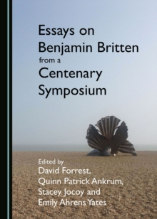 None Essays on Benjamin Britten from a Centenary Symposium, PDF eBook