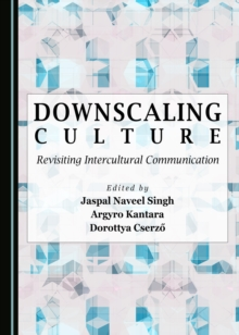 Downscaling Culture : Revisiting Intercultural Communication, PDF eBook
