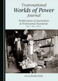 None Transnational Worlds of Power Journal : Proliferation of Journalism & Professional Standards Vol. 1. No. 1 2015, PDF eBook