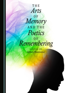 The Arts of Memory and the Poetics of Remembering, PDF eBook