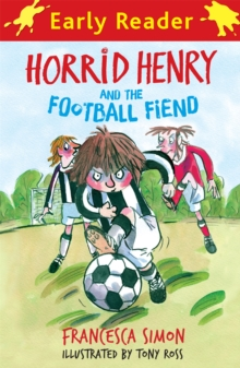 Horrid Henry Early Reader: Horrid Henry and the Football Fiend : Book 6, Paperback / softback Book