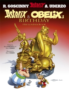 Asterix: Asterix and Obelix's Birthday : The Golden Book, Album 34, Hardback Book