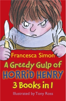 A Greedy Gulp of Horrid Henry 3-in-1 : Horrid Henry Abominable Snowman/Robs the Bank/Wakes the Dead, Paperback / softback Book